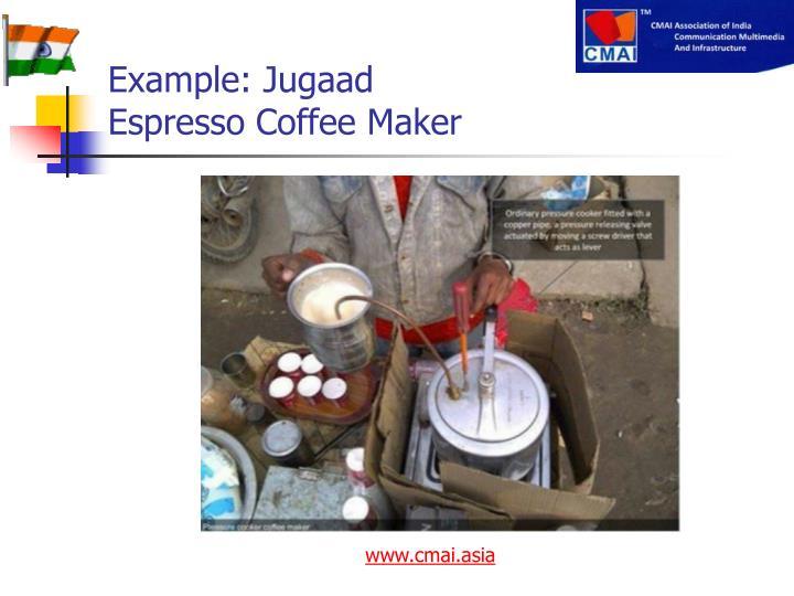 Example: Jugaad
