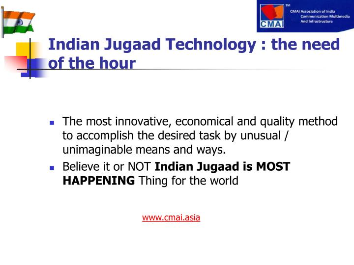 Indian Jugaad Technology : the need of the hour