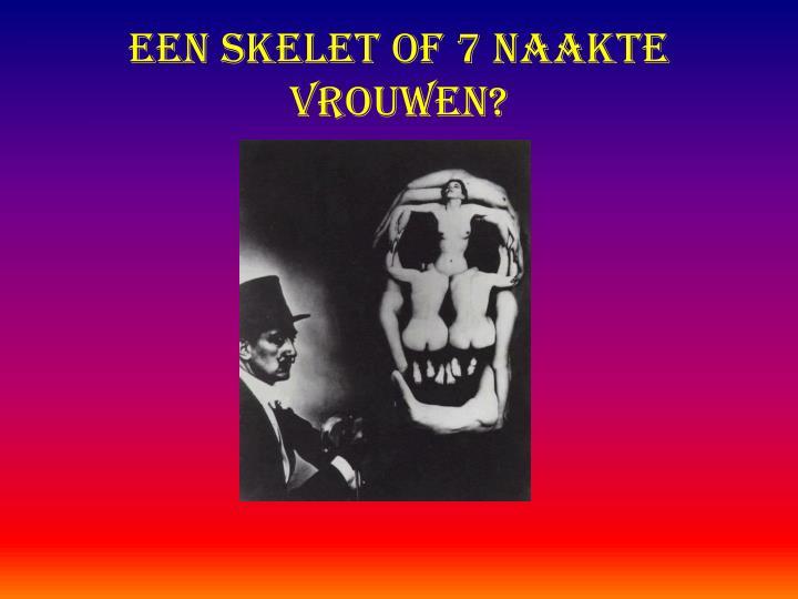 Een Skelet of 7 naakte vrouwen?