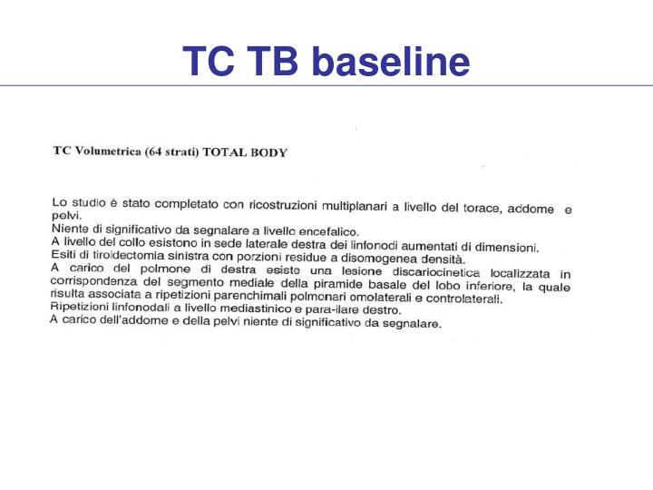 TC TB baseline