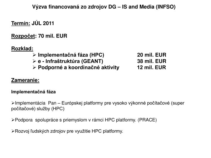 Výzva financovaná zo zdrojov DG – IS and Media (INFSO)
