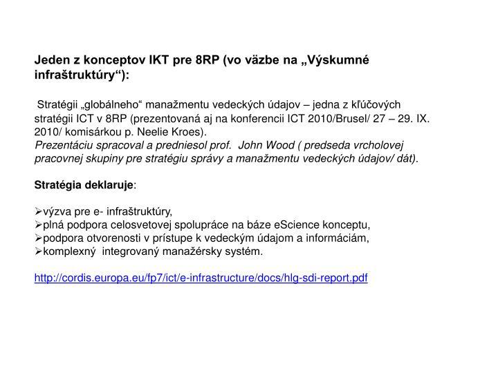 """Jeden z konceptov IKT pre 8RP (vo väzbe na """"Výskumné infraštruktúry""""):"""