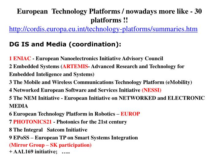 European  Technology Platforms / nowadays more like - 30 platforms !!