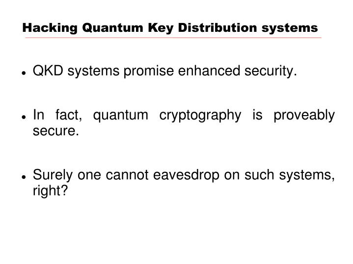 Hacking Quantum Key Distribution systems