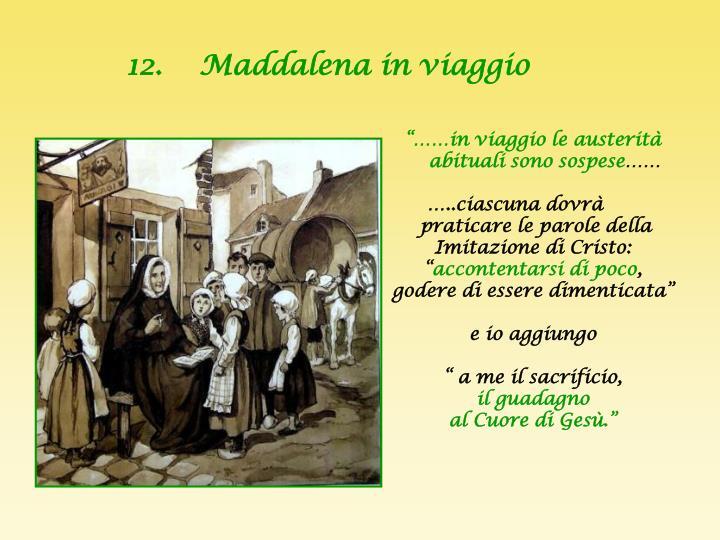 12.    Maddalena in viaggio