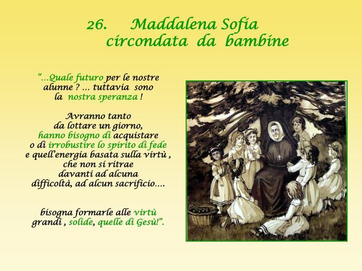 26.     Maddalena Sofia
