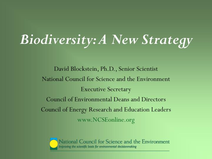 Biodiversity a new strategy
