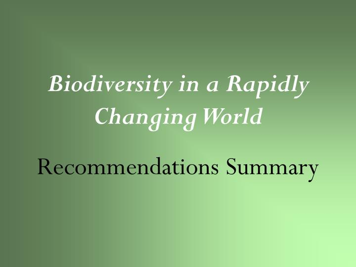 Biodiversity in a Rapidly Changing World