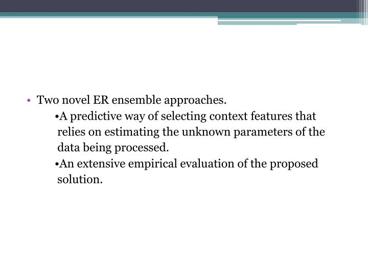 Two novel ER ensemble approaches.