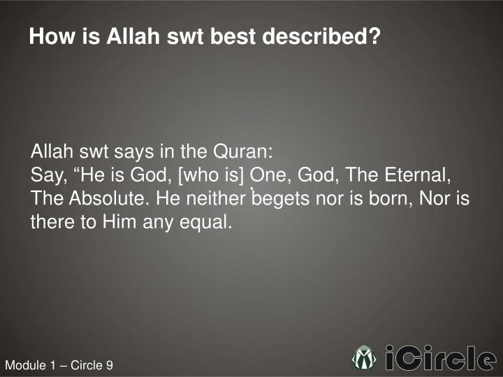How is Allah swt best described?