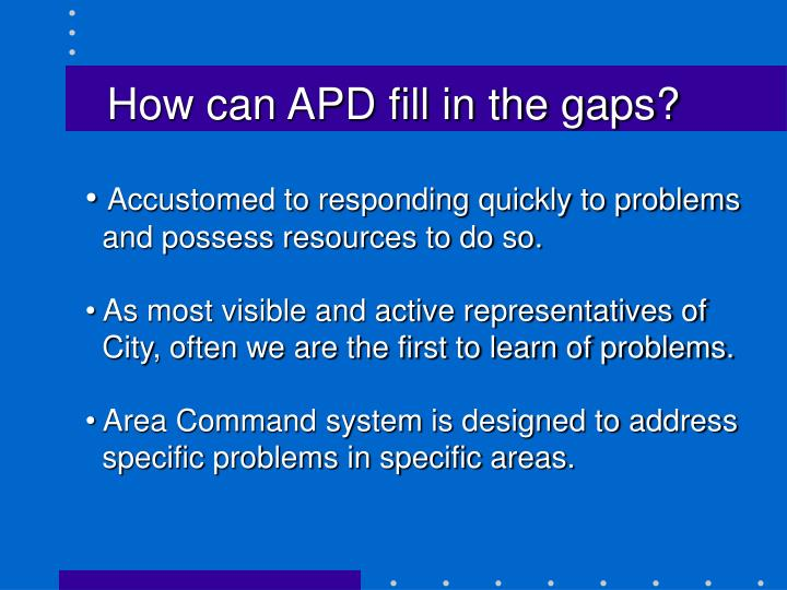 How can APD fill in the gaps?