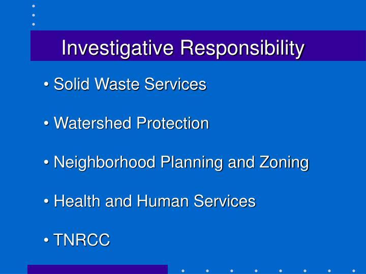 Investigative Responsibility