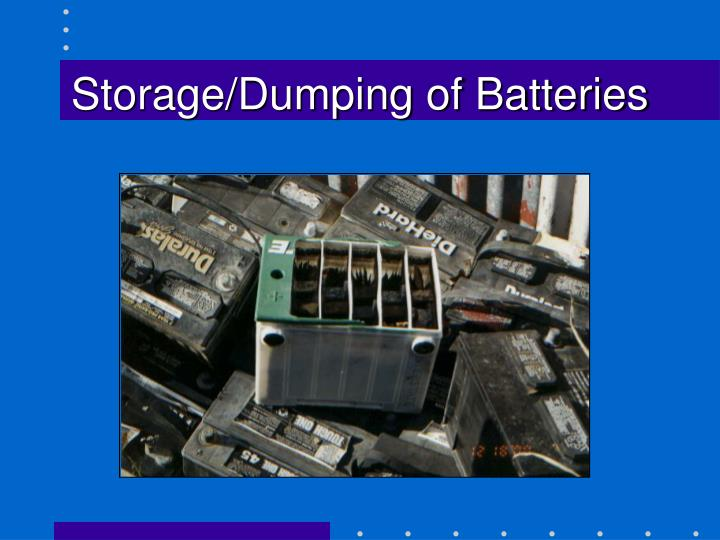 Storage/Dumping of Batteries