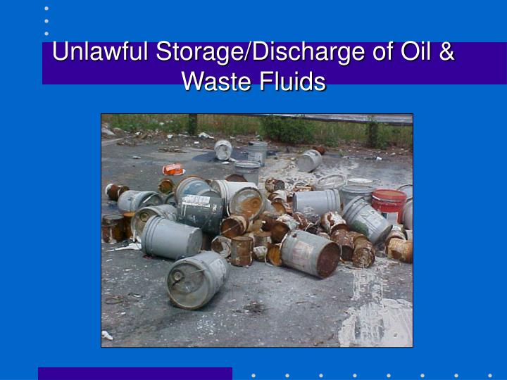 Unlawful Storage/Discharge of Oil & Waste Fluids