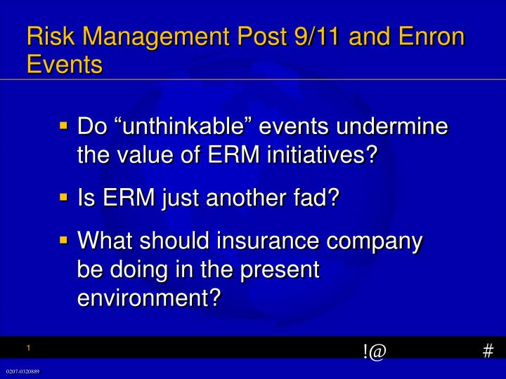 Risk Management Post 9/11 and Enron Events