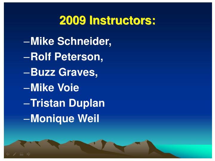 2009 Instructors: