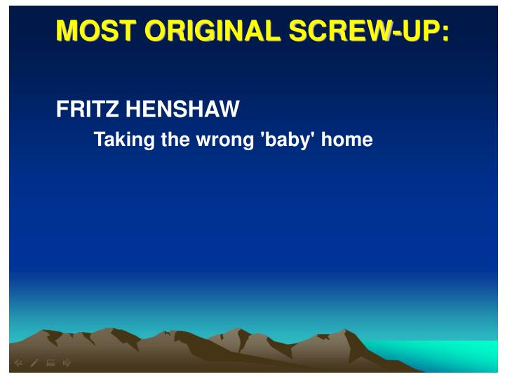 MOST ORIGINAL SCREW-UP: