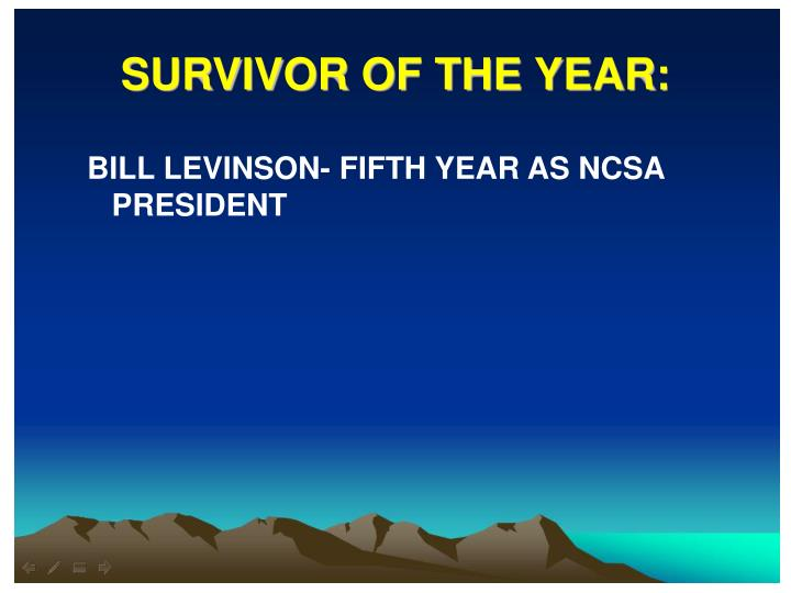 SURVIVOR OF THE YEAR: