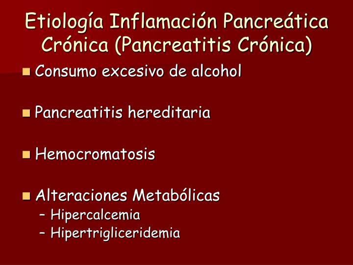 Etiología Inflamación Pancreática Crónica (Pancreatitis Crónica)