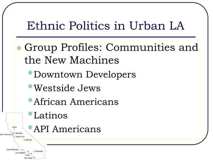 Ethnic Politics in Urban LA