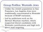 group profiles westside jews