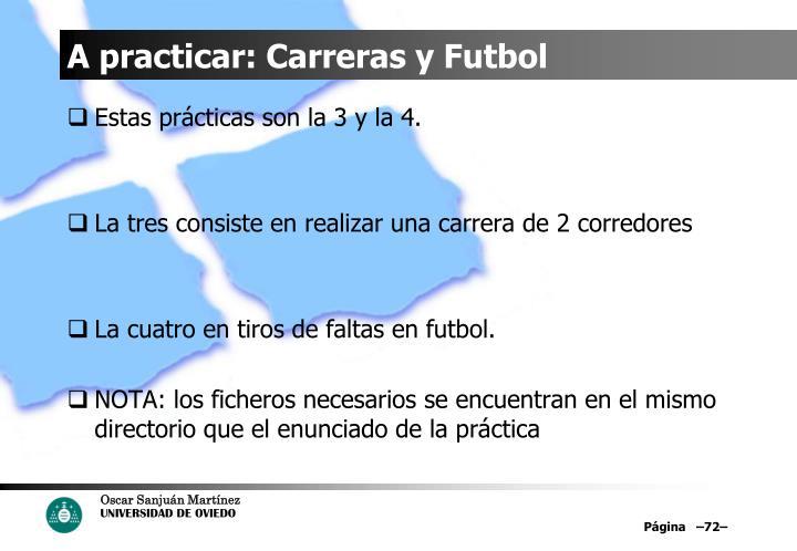 A practicar: Carreras y Futbol