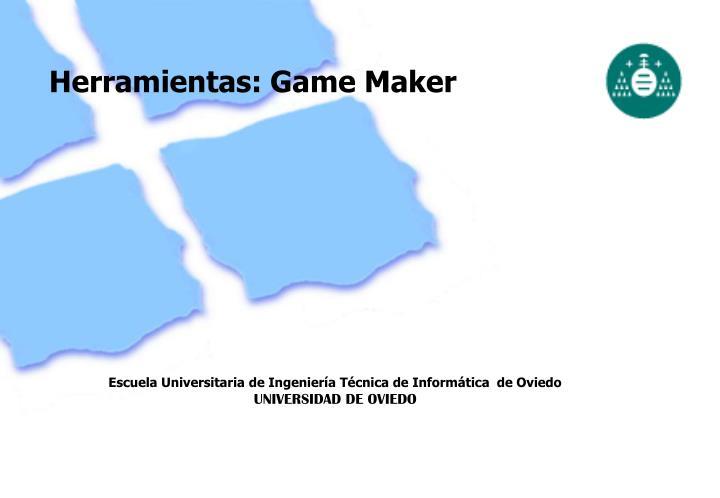 Herramientas: Game Maker