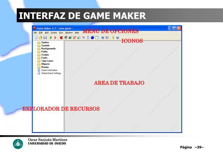 INTERFAZ DE GAME MAKER