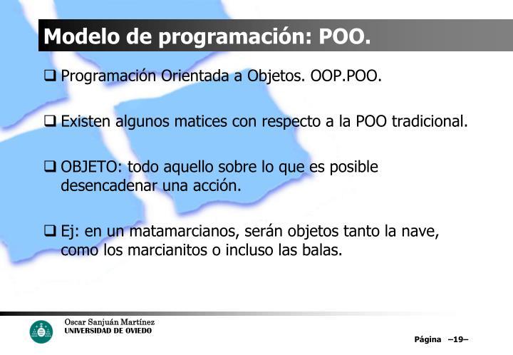 Modelo de programación: POO.