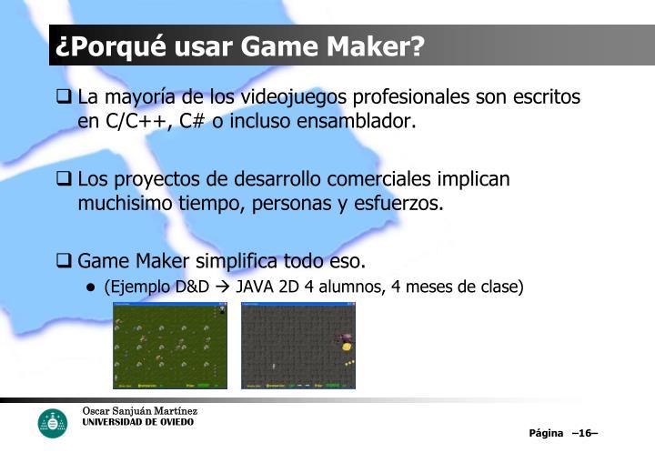 ¿Porqué usar Game Maker?