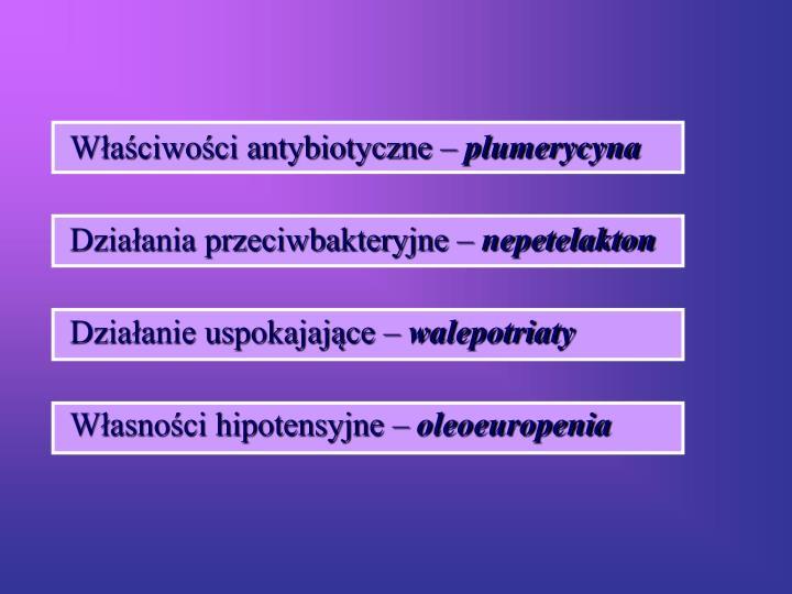 Właściwości antybiotyczne –