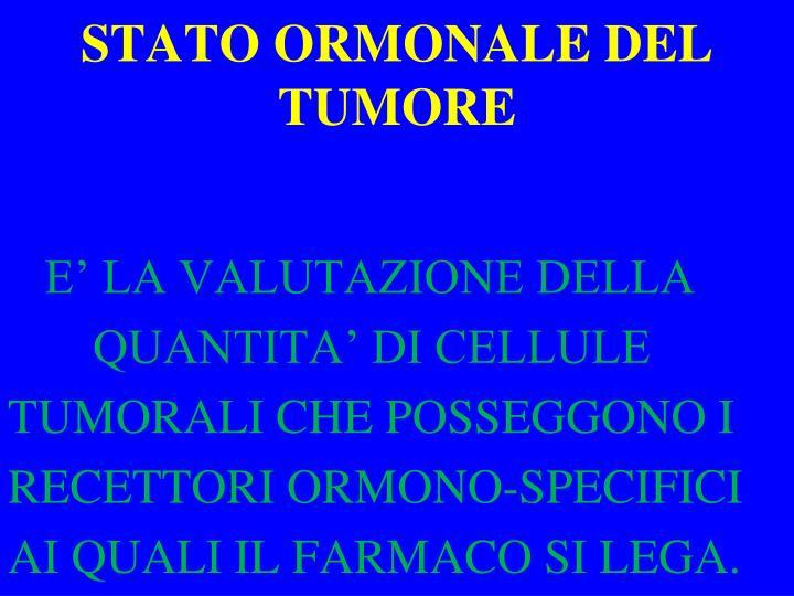 STATO ORMONALE DEL TUMORE