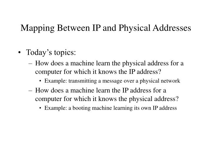 Mapping between ip and physical addresses
