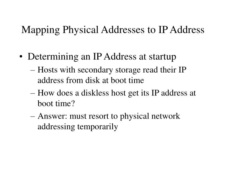 Mapping Physical Addresses to IP Address
