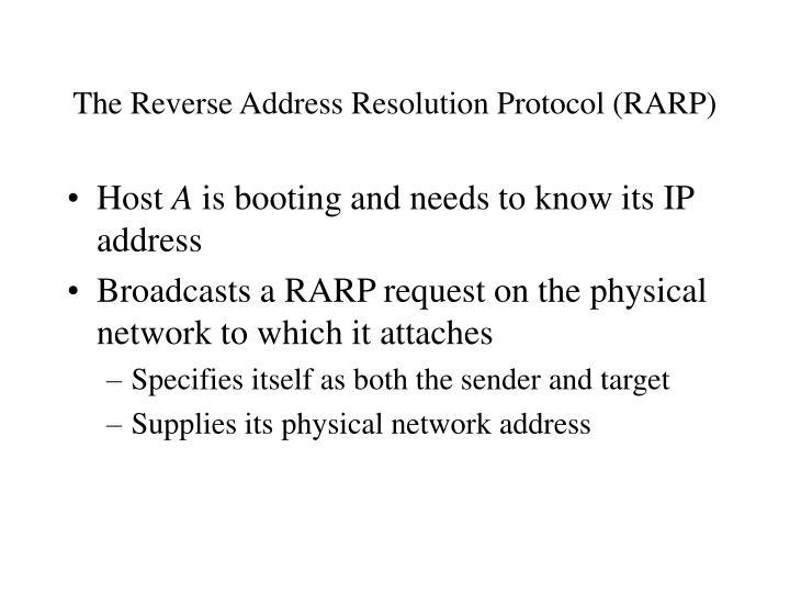 The Reverse Address Resolution Protocol (RARP)