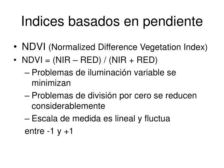 Indices basados en pendiente