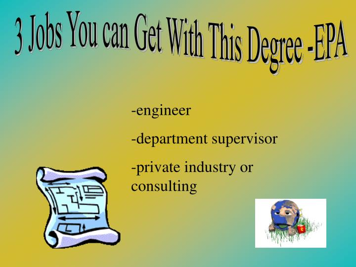 3 Jobs You can Get With This Degree -EPA