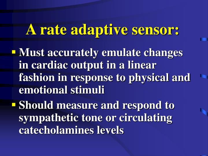 A rate adaptive sensor: