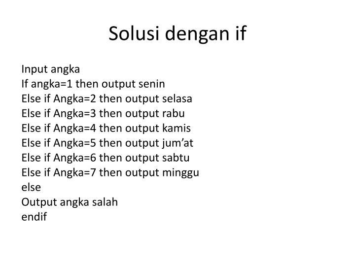 Solusi dengan if