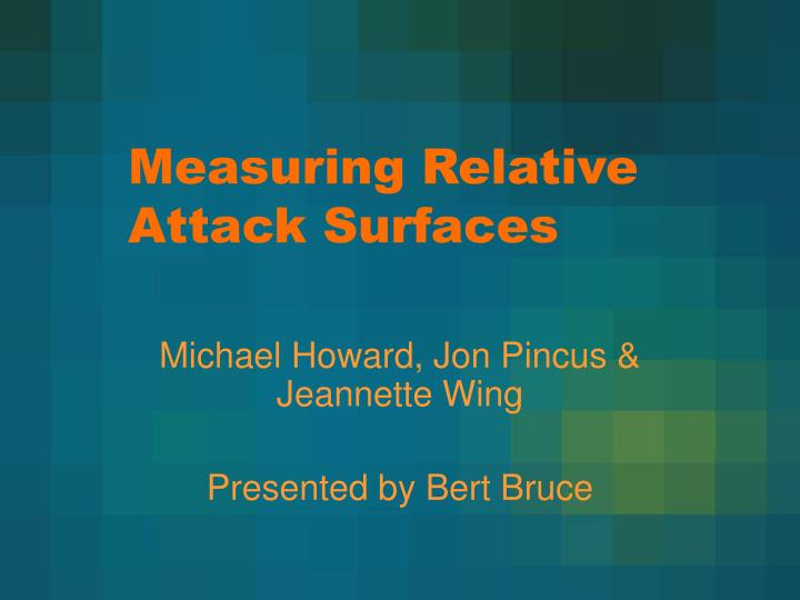Measuring relative attack surfaces