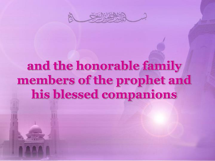 and the honorable family members of the prophet and his blessed companions