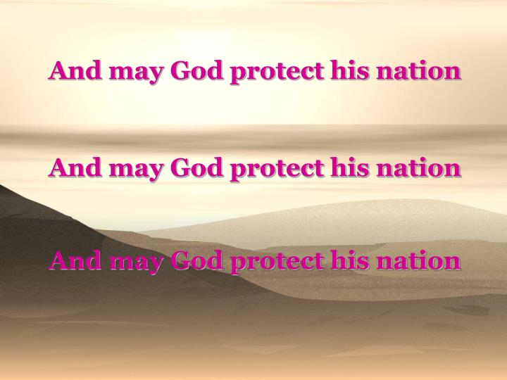 And may God protect his nation