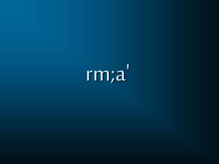 rm;a'