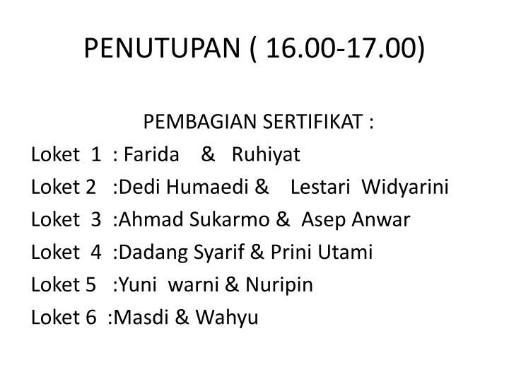 PENUTUPAN ( 16.00-17.00)