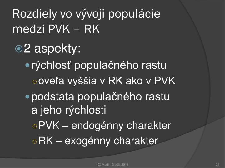 Rozdiely vo vývoji populácie medzi PVK – RK