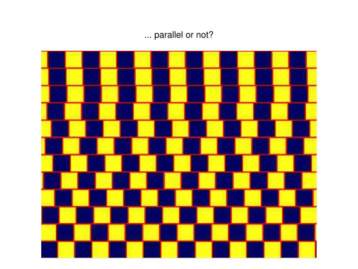 ... parallel or not?