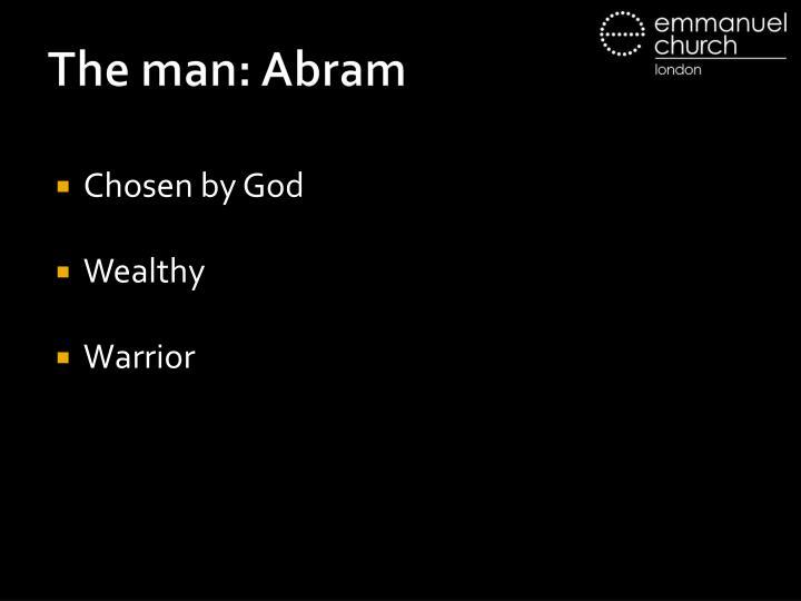 The man: Abram