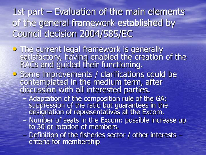 1st part – Evaluation of the main elements of the general framework established by Council decision 2004/585/EC