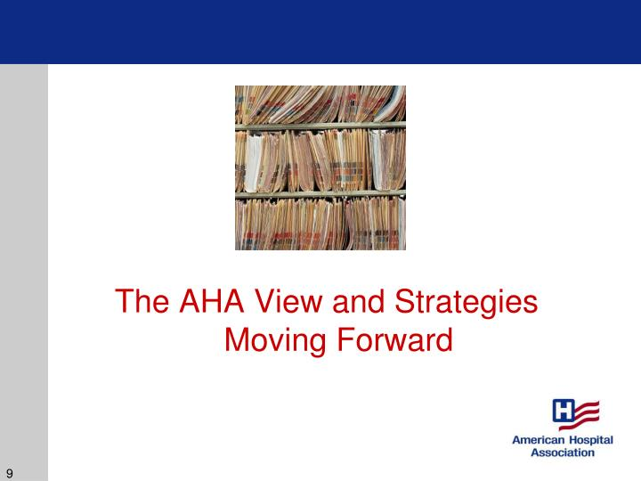 The AHA View and Strategies Moving Forward