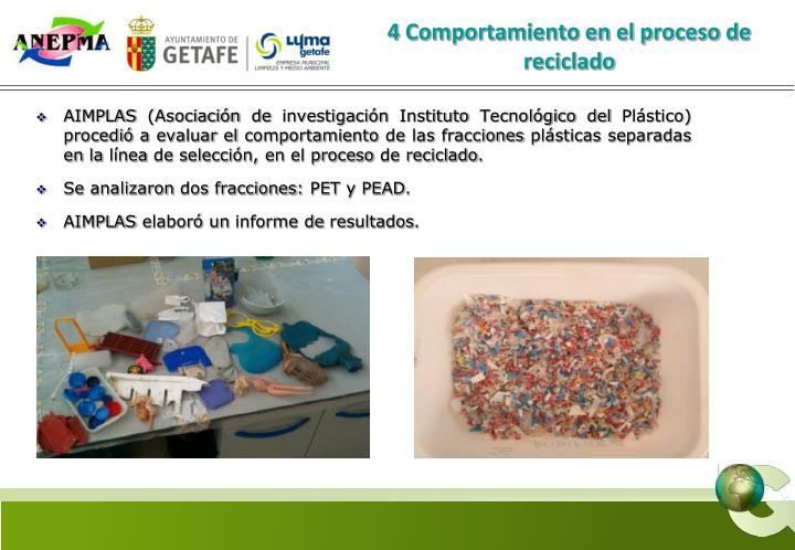 4 Comportamiento en el proceso de reciclado